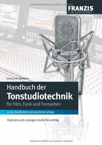 Handbuch der Tonstudiotechnik: Analoges und digitales Audio Recording bei Fernsehen, Film und Rundfunk