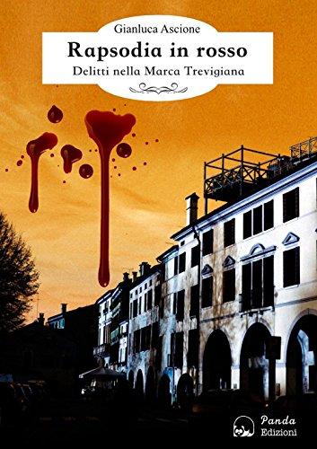 Rapsodia in rosso. Delitti nella Marca trevigiana