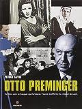 Otto Preminger - De films noirs en fresques spectaculaires, l'oeuvre multiforme du créateur de Laura