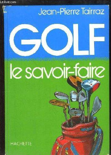 Golf : le savoir-faire