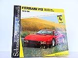 Schrader-Motor-Chronik Bd. 22. Ferrari V12, 365/400/412/512/Testarossa, 1972-86