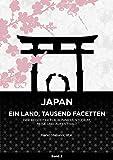 Japan - Ein Land, tausend Facetten / Band 2: Begleiter für Business, Studium, Reise und Aufenthalt - Marko Matijevic