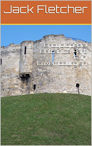Encyclopedia Brittanica Part 12 in Luxembourgish (Luxembourgish Edition) por Jack Fletcher