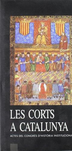 Corts a Catalunya. Actes del Congrés d'Història Institucional/Les (Actes de Congressos d'Història) por Vv.Aa.
