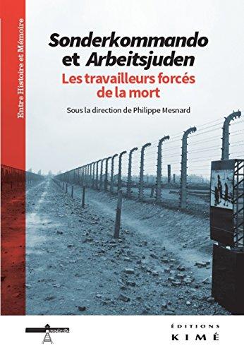 Sonderkommando et Arbeitsjuden : Les travailleurs forcés de la mort