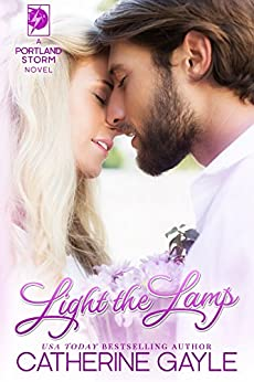 Light the Lamp (Portland Storm Book 4) by [Gayle, Catherine]