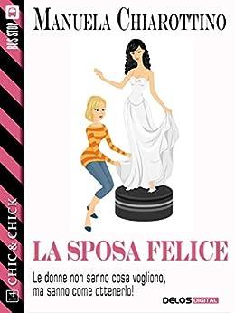 La sposa felice (Chic & Chick) di [Chiarottino, Manuela]