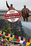 Asiens letzte Geheimnisse: Als Tourist in Nordkorea und Bhutan