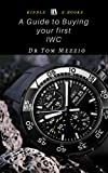 #7: A Guide to Buying your First IWC : International Watch Co., also known as IWC, is a luxury Swiss watch manufacturer located in Schaffhausen