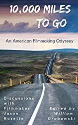 10,000 Miles to Go: An American Filmmaking Odyssey