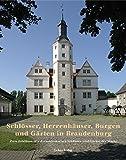 Schlösser, Herrenhäuser, Burgen und Gärten in Brandenburg -