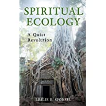 Spiritual Ecology: A Quiet Revolution