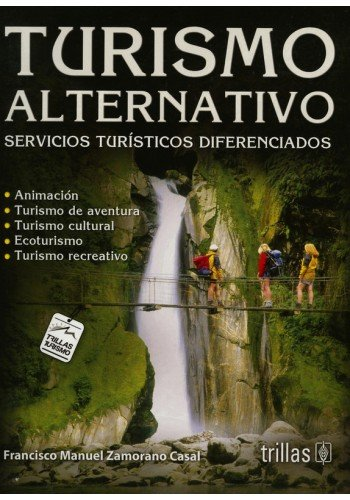 Descargar Libro Turismo alternativo / Alternative Tourism: Servicios turisticos diferenciados / Distinguished Tourism Services de Fransico Manuel Zamorano Casal