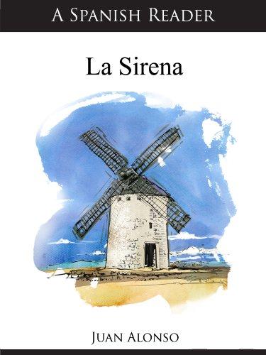 A Spanish Reader: La Sirena (Spanish Readers nº 50) por Juan Alonso