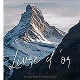 Livre d'or: Livre d'or et de souvenirs pour chambres d'hôtes, restaurant , gîte, locations à la montagne - ski et randonnées | 100 pages format 21*21 centimètres...