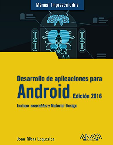 Desarrollo de aplicaciones para Android 2016 / Android application development (Manual Imprescindible)