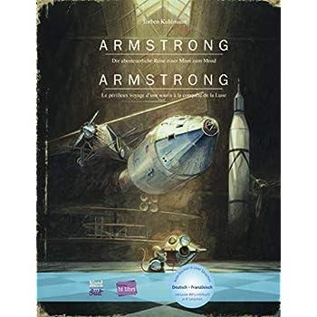 Armstrong: Die abenteuerliche Reise einer Maus zum Mond / Kinderbuch Deutsch-Französisch mit MP3-Hörbuch zum Herunterladen