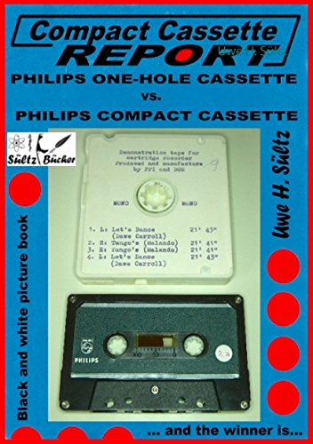 Compact Cassette Report -  Philips One-Hole Cassette vs. Compact Cassette Norelco Philips: ... and the winner is... (English Edition)