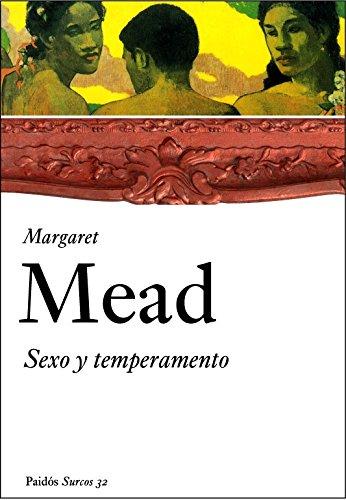 Sexo y temperamento: en tres sociedades primitivas (Surcos) por Margaret Mead