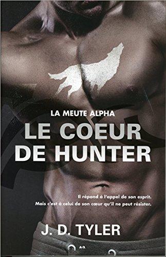 Le coeur de Hunter - La meute Alpha T4