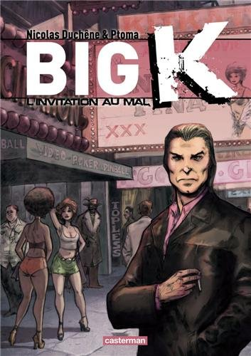 Big K, Tome 2 : L'invitation au mal