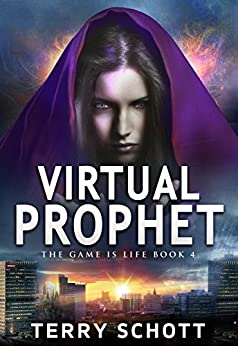 Virtual Prophet (The Game is Life Book 4) (English Edition) von [Schott, Terry]