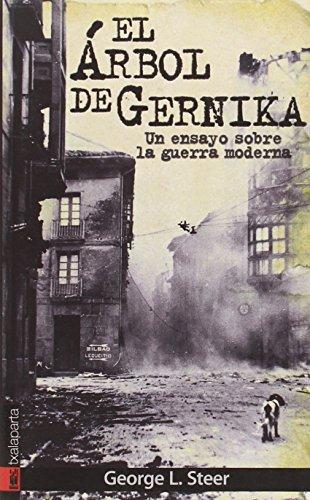 EL ARBOL DE GERNIKA: Un ensayo sobre la guerra moderna (GURE KLASIKOAK)