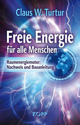 lle Menschen: Raumenergiemotor: Nachweis und Bauanleitung ()