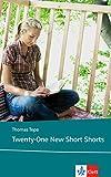 Twenty-One New Short Shorts: Englische Lekt?re f?r das 5. Lernjahr, Oberstufe (Klett English Editions)