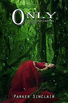 Only: The Alex Conner Chronicles Book Three by [Sinclair, Parker]