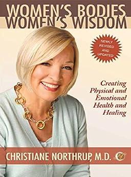Women's Bodies, Women's Wisdom by [Northrup, Christiane]