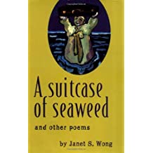 A Suitcase of Seaweed and Other Poems by Janet S. Wong (1996-05-01)