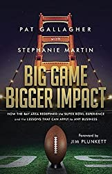 Big Game Bigger Impact: How the Bay Area Redefined the Super Bowl Experience and the Lessons That Can Apply to Any Business