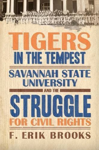 Savannah State University Tigers (Tigers in the Tempest: Savannah State University and the Struggle for Civil Rights (America's Historically Black Colleges and Universities) by F. Erik Brooks (2015-01-30))