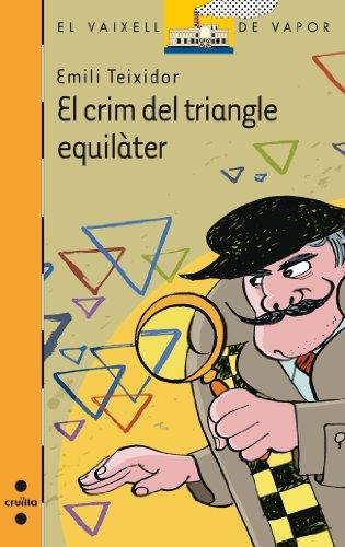 El crim del triangle equilàter (eBook-ePub) (Barco de Vapor Naranja) por Emili Teixidor i Viladecàs