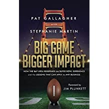 Big Game Bigger Impact: How the Bay Area Redefined the Super Bowl Experience and the Lessons That Can Apply to Any Business (English Edition)