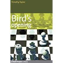 Bird's Opening: Detailed coverage of an underrated and dynamic choice for White (English Edition)
