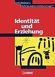 Kursthemen Erziehungswissenschaft - Allgemeine Ausgabe: Heft 6 - Identität und Erziehung: Schülerbuch