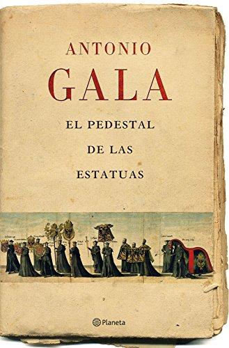 El pedestal de las estatuas por Antonio Gala