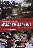 Warren Bargil En route vers les sommets