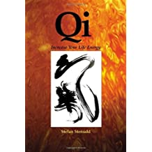 Qi: Increase Your Life Energy by Stefan Stenudd (2009-10-19)