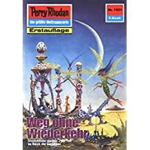 "Perry Rhodan 1501: Weg ohne Wiederkehr (Heftroman): Perry Rhodan-Zyklus ""Die Linguiden"" (Perry Rhodan-Erstauflage)"