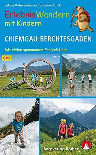 ErlebnisWandern mit Kindern Chiemgau - Berchtesgaden: 41 Touren - mit vielen spannenden Freizeittipps. Mit GPS-Daten (Rother Wanderbuch)
