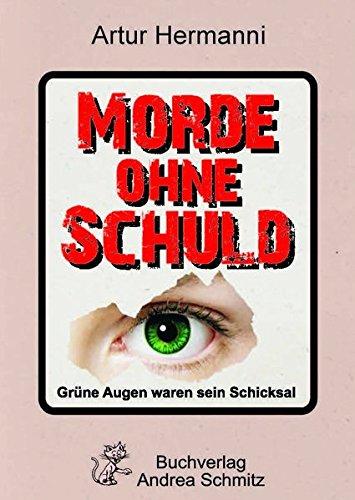 Morde ohne Schuld: Grüne Augen waren sein Schicksal -