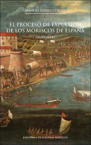Proceso de expulsión de los moriscos de España,El (1609-1614) (Biblioteca de Estudios Moriscos)