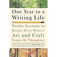 One Year to a Writing Life: Twelve Lessons to Deepen Every Writer's Art and Craft (English Edition)