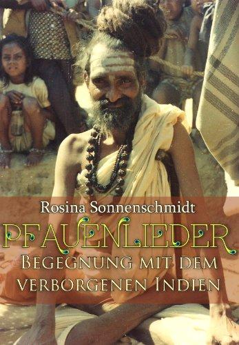 Pfauenlieder, Begegnung mit dem verborgenen Indien