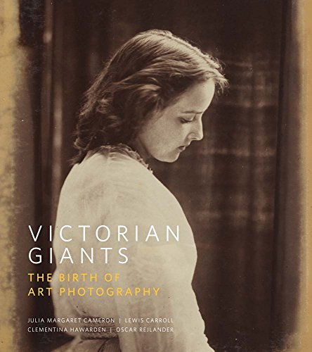 Victorian Giants: The Birth of Art Photography (National Portrait Gallery)