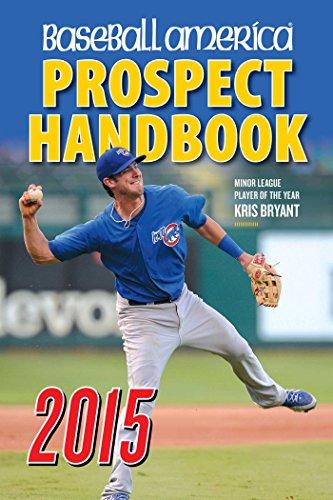 Baseball America Prospect Handbook: The 2015 Expert Guide to Baseball Prospects and MLB Organization Rankings por Baseball America