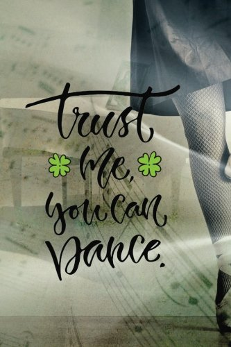 Trust me, you can dance.: Weekly Planner 6